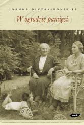W ogrodzie pamięci - Joanna Olczak-Ronikier  | mała okładka