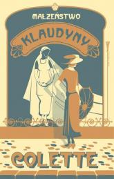 Małżeństwo Klaudyny - Sidonie-Gabrielle Colette | mała okładka