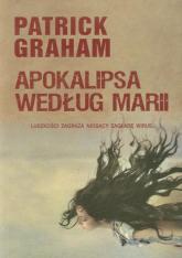 Apokalipsa według Marii - Patrick Graham | mała okładka