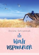 Wiatr wspomnień. Zakątek Szczęścia. Tom 3  - Dorota  Schrammek | mała okładka