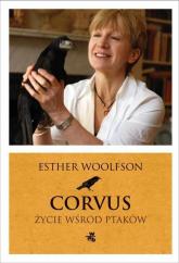 Corvus. Życie wśród ptaków - Ester Woolfson | mała okładka