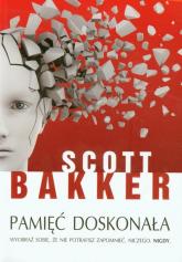 Pamięć doskonała - Scott Bakker | mała okładka