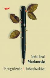 Pragnienie i bałwochwalstwo - Michał Paweł Markowski  | mała okładka