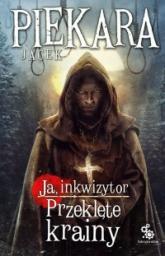 Ja, inkwizytor. Przeklęte krainy - Jacek Piekara | mała okładka