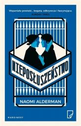 Nieposłuszeństwo - Naomi Alderman | mała okładka