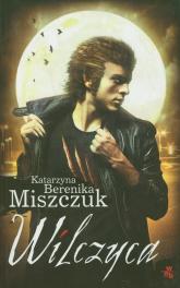 Wilczyca - Katarzyna Berenika Miszczuk | mała okładka