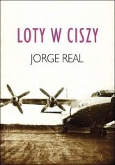 Loty w ciszy - Jorge Real   mała okładka