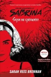 Sezon na czarownice Chilling Adventures of Sabrina 1 - Brennan Sarah Rees | mała okładka
