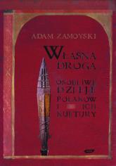 Własną drogą. Osobliwe dzieje Polaków i ich kultury - Adam Zamoyski  | mała okładka