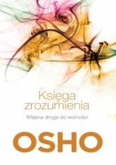 Księga zrozumienia. Własna droga do wolności - Osho | mała okładka