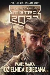 Uniwersum Metro 2033. Dzielnica obiecana - Paweł Majka | mała okładka