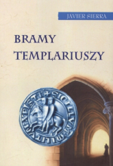 Bramy Templariuszy - Javier Sierra | mała okładka
