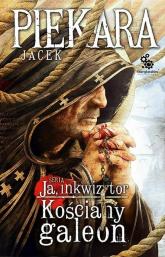 Ja, Inkwizytor. Kościany galeon - Jacek Piekara | mała okładka