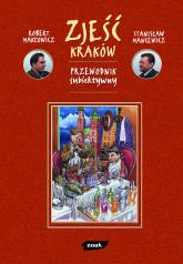 Zjeść Kraków. Przewodnik subiektywny - Robert Makłowicz, Stanisław Mancewicz  | mała okładka