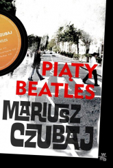 Piąty beatles - Mariusz Czubaj | mała okładka