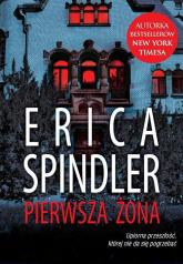 Pierwsza żona - Erica Spindler | mała okładka