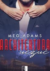 Architektura uczuć - Meg Adams | mała okładka
