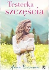 Testerka szczęścia - Anna Szczęsna | mała okładka