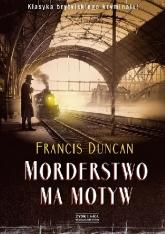 Morderstwo ma motyw - Francis Duncan | mała okładka