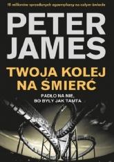 Twoja kolej na śmierć - Peter James | mała okładka