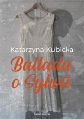 Ballada o Sylwii - Katarzyna Kubicka | mała okładka