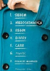 Siedem niedoskonałych reguł Elviry Carr - Frances Maynard | mała okładka