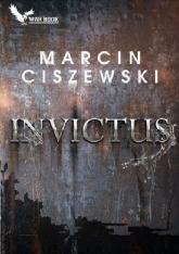 Invictus - Marcin Ciszewski | mała okładka