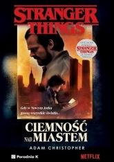 Stranger Things. Ciemność nad miastem - Adam Christopher | mała okładka