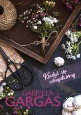 Kiedyś się odnajdziemy - Gabriela Gargaś | mała okładka