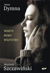Warto mimo wszystko - Anna Dymna, Wojciech Szczawiński  | mała okładka