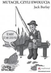 Mutacje, czyli ewolucja - Jack Burlay | mała okładka