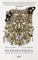Kudłata nauka. Mądrość w świecie zwierząt - Martin Durrani, Liz Kalaugher | mała okładka