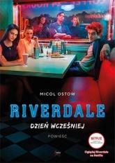 Riverdale Dzień wcześniej - Micol Ostow | mała okładka
