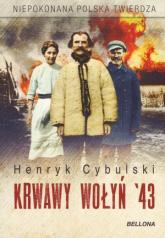 Krwawy Wołyń '43 - Henryk Cybulski | mała okładka