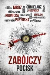Zabójczy pocisk - Remigiusz Mróz, Katarzyna Puzyńska, Wojciech Chmielarz, Marta Guzowska | mała okładka