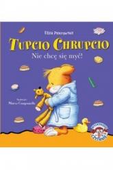 Nie chcę się myć. Tupcio Chrupcio - Eliza Piotrowska | mała okładka