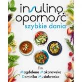Insulinooporność Szybkie dania - Makarowska Magdalena, Musiałowska Dominika | mała okładka