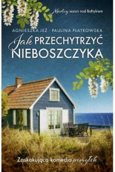 Jak przechytrzyć nieboszczyka - Agnieszka Jeż, Paulina Płatkowska | mała okładka