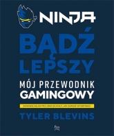 Ninja Bądź lepszy - Tyler Blevins | mała okładka