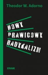 Nowy prawicowy radykalizm - Theodor Adorno | mała okładka