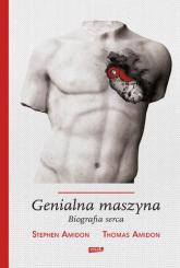 Genialna maszyna. Biografia serca - S.Amidon , T.Amidon    mała okładka