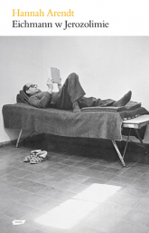Eichmann w Jerozolimie. Rzecz o banalności zła - Hannah Arendt  | mała okładka