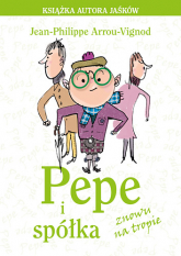 Pepe i spółka znowu na tropie - Jean-Philippe Arrou-Vignod  | mała okładka