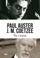 Tu i teraz. Listy 2008–2011 - Paul Auster, John Maxwell Coetzee | mała okładka