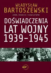 Doświadczenia lat wojny 1939-1945 - Władysław Bartoszewski  | mała okładka