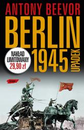 Berlin 1945. Upadek - Antony Beevor  | mała okładka