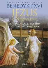 Jezus z Nazaretu.Od wjazdu do Jerozolimy do Zmartwychwstania - Benedykt XVI | mała okładka