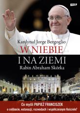 W niebie i na ziemi - Franciszek właśc. J.M. Bergoglio SI , Abraham  Skórka | mała okładka