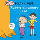 Bolek i Lolek. Rysuję dinozaury - Elżbieta Lekan  | mała okładka