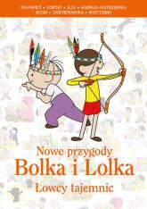 Nowe przygody Bolka i Lolka. Łowcy tajemnic - Wojciech Bonowicz, Jerzy Illg, ... | mała okładka